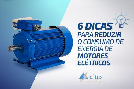 Seis dicas para reduzir o consumo de energia de motores elétricos