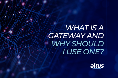 What is a gateway and why should I use it in my IoT applications?