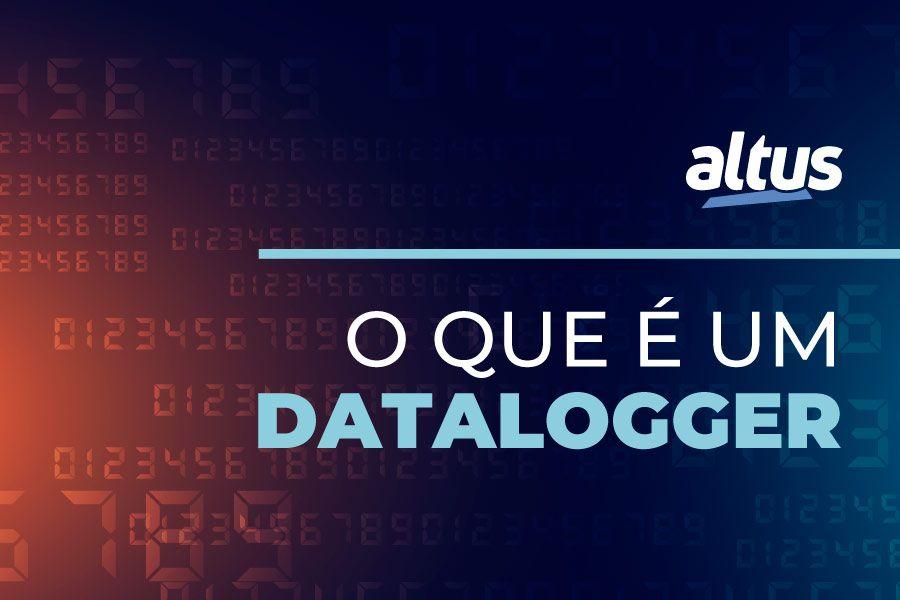 O que é um datalogger e por que você deveria utilizá-lo em sua aplicação?