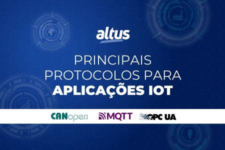 Por que utilizar os protocolos OPC UA, MQTT e CANOpen em minhas aplicações IoT?